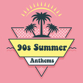 90s Summer Anthems by Various Artists