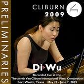 2009 Van Cliburn International Piano Competition: Preliminary Round - Di Wu by Di Wu