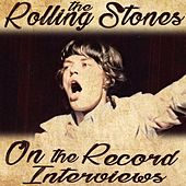 On the Record Interviews by The Rolling Stones