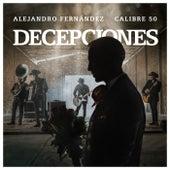 Decepciones de Alejandro Fernández