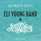 Saltwater Gospel (Fins Up Version) by Eli Young Band & Jimmy Buffett