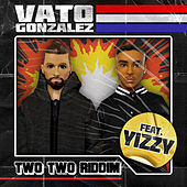 Two Two Riddim by Vato Gonzalez