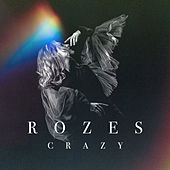 Crazy by ROZES
