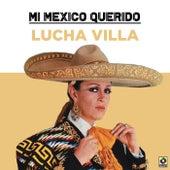 Mi Mexico Querido van Lucha Villa