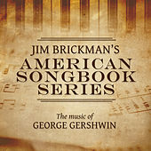 Jim Brickman's American Songbook Collection: The Music Of George Gershwin by Jim Brickman