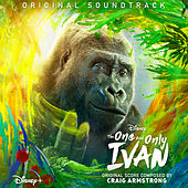 The One and Only Ivan (Original Soundtrack) by Craig Armstrong