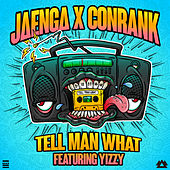 Tell Man What by Jaenga