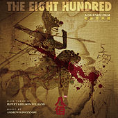 The Eight Hundred (Original Movie Soundtrack) by Andrew Kawczynski