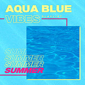 AQUA BLUE VIBES : Summer Playlist de Various Artists