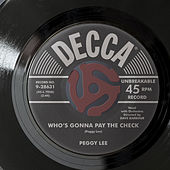 Who's Gonna Pay The Check? de Peggy Lee