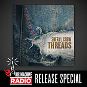 Threads (Big Machine Radio Release Special) by Sheryl Crow