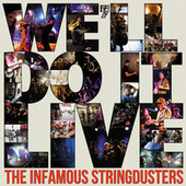 We'll Do It Live by The Infamous Stringdusters