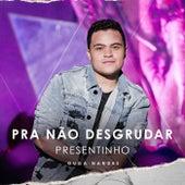 Pra Não Desgrudar - Presentinho (Ao Vivo) by Guga Nandes