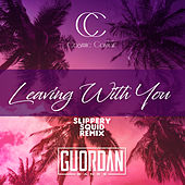 Leaving With You (Slippery Squid Remix) by Guordan Banks