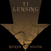 North to South by TJ Lensing