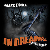 In Dreams: Guitar Noir II von Mark Doyle