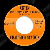 Cryin' (Ain't Gonna Win Her Back) by Chadwick Station