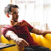 Chasin' You by Corey Gray