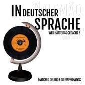 In Deutscher Sprache by Marcelo Del Rio