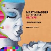 Ur Type (Bontan Remix) by Martin Badder