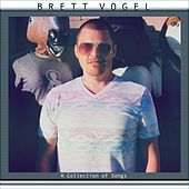 A Collection of Songs by Brett Vogel