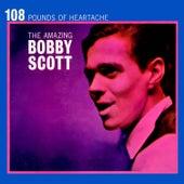 108 Pounds Of Heartache by Bobby Scott