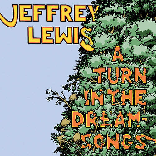 A Turn in the Dream-Songs by Jeffrey Lewis