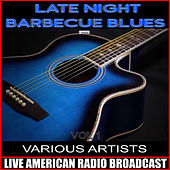 Late Night Barbecue Blues Vol. 1 by Various Artists