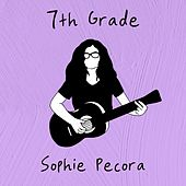 7th Grade by Sophie Pecora