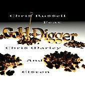 Gold Digger (feat. Chris Marley & Elston) by Chris Russell