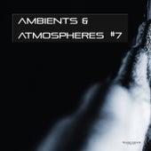 Ambients & Atmospheres, Vol. 7 by Various Artists
