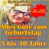 Alles Gute zum Geburtstag (Fun-Punk Versionen) Nach Jahreszahlen von 5 bis 30 Jahre von Ein Lied für Dich