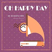 Oh Happy Day (40 Golden Hits), Vol. 6 von Various Artists