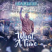 What a Time by Flawless Real Talk