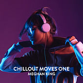 Chillout Moves One (Club Version) von Meghan King