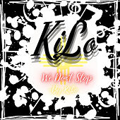 We Don't Stop by Kilo