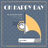Oh Happy Day (40 Golden Hits), Vol. 4 von Various Artists