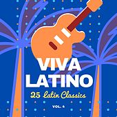 Viva Latino (25 Latin Classics), Vol. 4 by Various Artists