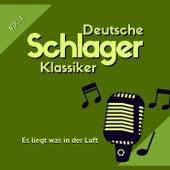 Es Liegt Was in Der Luft (Deutsche Schlager Klassiker), Vol. 3 von Various Artists