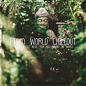 Ethno World Chillout by Various Artists