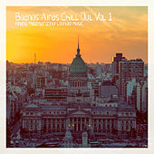 Buenos Aires Chill Out, Vol. 1 by Various Artists