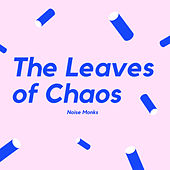 The Leaves of Chaos von Noise Monks