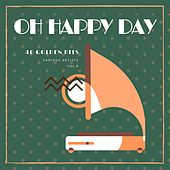 Oh Happy Day (40 Golden Hits), Vol. 8 de Various Artists