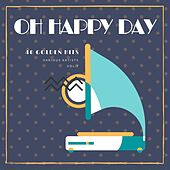 Oh Happy Day (40 Golden Hits), Vol. 7 by Various Artists