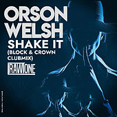 Shake It (Block & Crown Club Mix) by Orson Welsh