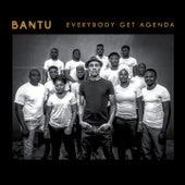Everybody Get Agenda by Bantu