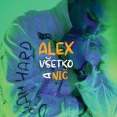 Všetko a nič von Alex