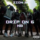 Drip On 6 von Zion B
