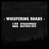 Whispering Roads von Lee Kingston