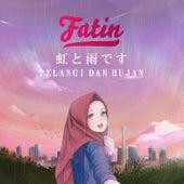 Pelangi dan Hujan by Fatin